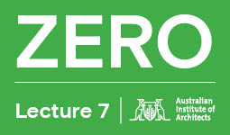 ZERO – LECTURE 7 | STRUCTURAL SOLUTIONS, EMBODIED ENERGY